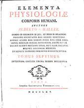 Elementa physiologiæ corporis humani: Intestina, chylus, urina, semen, muliebria. Tomus septimus
