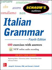 Schaum's Outline of Italian Grammar, 4th Edition: Edition 4