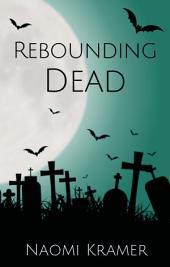 Rebounding Dead: Deadish book 6