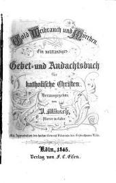 Gold, Weihrauch und Myrrhen. Ein vollständiges Gebet- und Andachtsbuch für katholische Christen