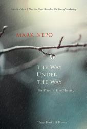 The Way Under the Way: The Place of True Meeting