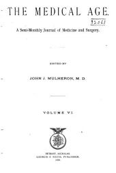 The Medical Age: Volume 6