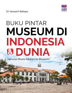 Buku Pintar Museum di Indonesia   Dunia PDF