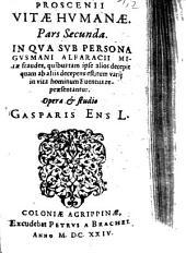 Proscenium Vitae Humanae: In Qva Svb Persona Gvsmani Alfaracii Mirae fraudes, quibus tam ipse alios decepit quam ab aliis deceptus est; tum varij in vita hominum Euentus repraesentantur, Volume 2