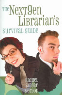 The Nextgen Librarian's Survival Guide