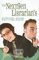 The Nextgen Librarian s Survival Guide PDF