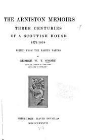 The Arniston Memoirs: Three Centuries of a Scottish House, 1571-1838