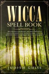 Wicca Spell Book Book PDF