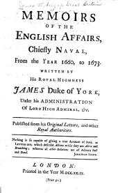 Memoirs of the English Affairs, Chiefly Naval, from the Year 1660, to 1673