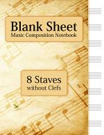 Blank Sheet Music Composition Notebook - 8 Staves without Clefs