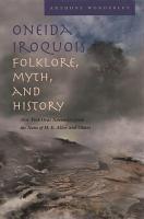 Oneida Iroquois Folklore  Myth  and History PDF