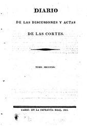 Diario de las discusiones y actas de las Cortes: Volumen 2