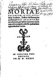Moriae encomium, id est, stulticiae laudatio: ludicra declamatione tractata