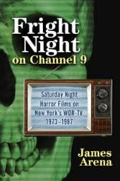 Fright Night on Channel 9: Saturday Night Horror Films on New York's WOR-TV, 1973–1987