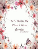 For I Know the Plans I Have for You Jeremiah 29 11
