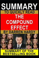 Summary to Quickly Read The Compound Effect by Darren Hardy