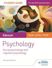 Edexcel Psychology Student Guide 1: Social psychology and cognitive psychology