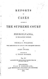 Reports of Cases Adjudged in the Supreme Court of Pennsylvania by Thomas Wharton: Volume 4