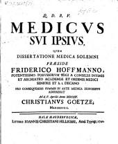 Diss. inaug. ... ¬sistens medicum sui ipsius
