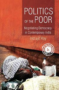 The Politics of the Poor in Contemporary India PDF