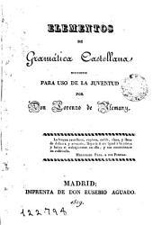 Elementos de gramática castellana dispuertos para uso de la juventud