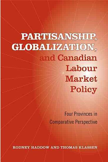 Partisanship  Globalization  and Canadian Labour Market Policy PDF