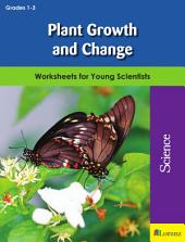 Plant Growth and Change: Worksheets for Young Scientists