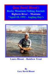 BTWE Bighorn River - April 10, 1992 - Montana: BEYOND THE WATER'S EDGE