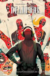 DEADPOOL: DEADPOOL MASSACRE DEADPOOL