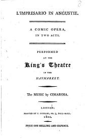 L'impresario in angustie: A comic opera, in two acts. Performed at the King's Theatre in the Haymarket