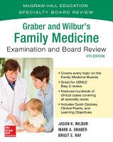 Graber and Wilbur s Family Medicine Examination and Board Review  Fourth Edition PDF