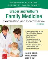 Graber and Wilbur's Family Medicine Examination and Board Review, Fourth Edition: Edition 4