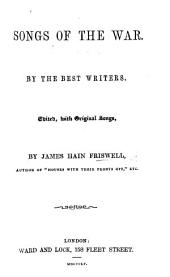 Songs of the war. By the best writers. Edited, with original songs, by J. H. F.