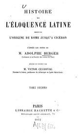 Histoire de l'éloquence latine depuis l'origine de Rome jusqu'à Cicéron: Volume2