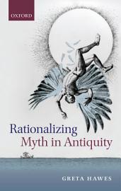 Rationalizing Myth in Antiquity PDF
