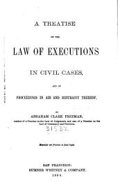 A Treatise on the Law of Executions in Civil Cases: And of Proceedings in Aid and Restraint Thereof