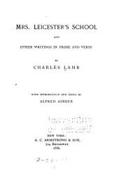 Mrs. Leicester's School and Other Writings in Prose and Verse