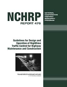 Guidelines for Design and Operation of Nighttime Traffic Control for Highway Maintenance and Construction Book