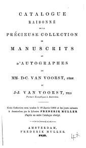 Catalogue raisonné de la précieuse collection de manuscrits et d'autographes de MM. D.-C. Van Voorst ... et J.-J. Van Voorst ... Cette collection sera vendue le 27 Janvier 1860 et les jours suivants à Amsterdam par le libraire Frederik Muller d'après un autre catalogue abrégé