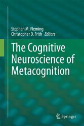 The Cognitive Neuroscience Of Metacognition Book PDF