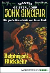 John Sinclair - Folge 0238: Belphégors Rückkehr (1. Teil)