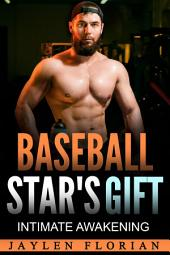 Baseball Star's Gift: Intimate Awakening