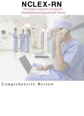 NCLEX-RN Comprehensive Study for Nclex Study Guide: National Council Licensure Examination-Registered Nurse (NCLEX-RN)