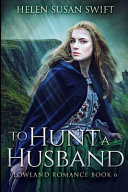 To Hunt A Husband: Large Print Edition
