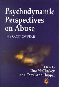 Psychodynamic Perspectives on Abuse Book