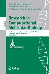 Research in Computational Molecular Biology: 9th Annual International Conference, RECOMB 2005, Cambridge, MA, USA, May 14-18, 2005, Proceedings