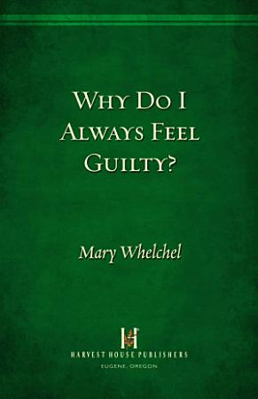 Why Do I Always Feel Guilty  PDF