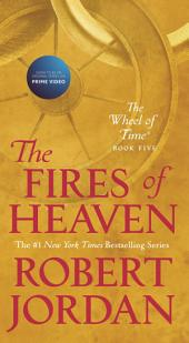 Fires of Heaven, The: Book Five of 'The Wheel of Time'
