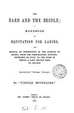 The barb and the bridle; a handbook of equitation for ladies