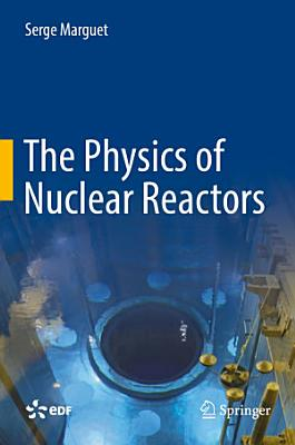 The Physics of Nuclear Reactors PDF